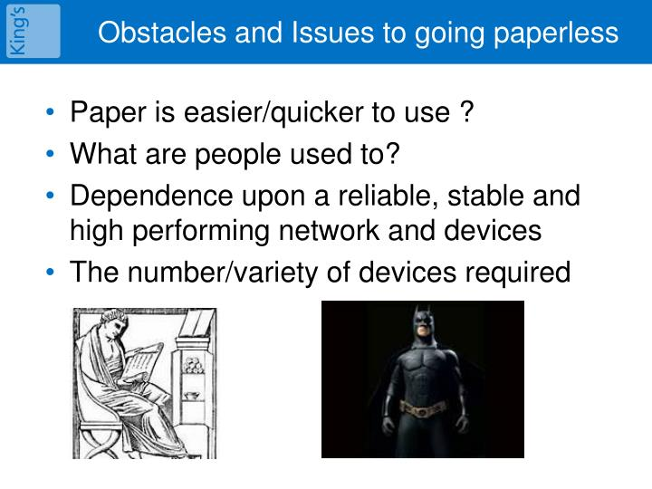 Obstacles and Issues to going paperless