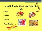 avoid foods that are high in fat