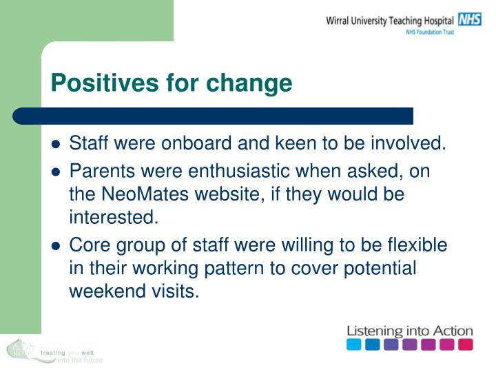 Positives for change
