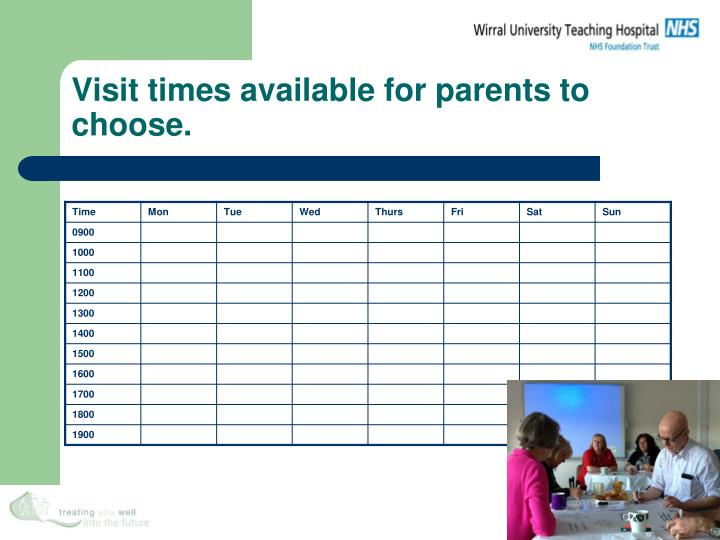 Visit times available for parents to choose.
