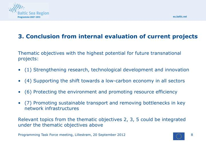 3. Conclusion from internal evaluation of current projects