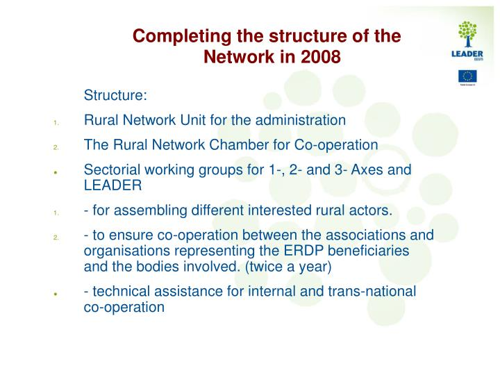 Completing the structure of the Network