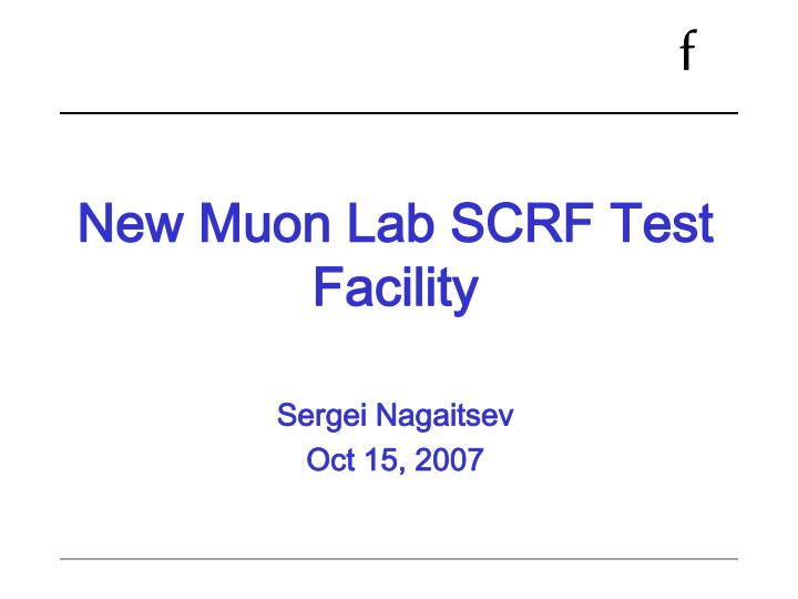 New Muon Lab SCRF Test Facility