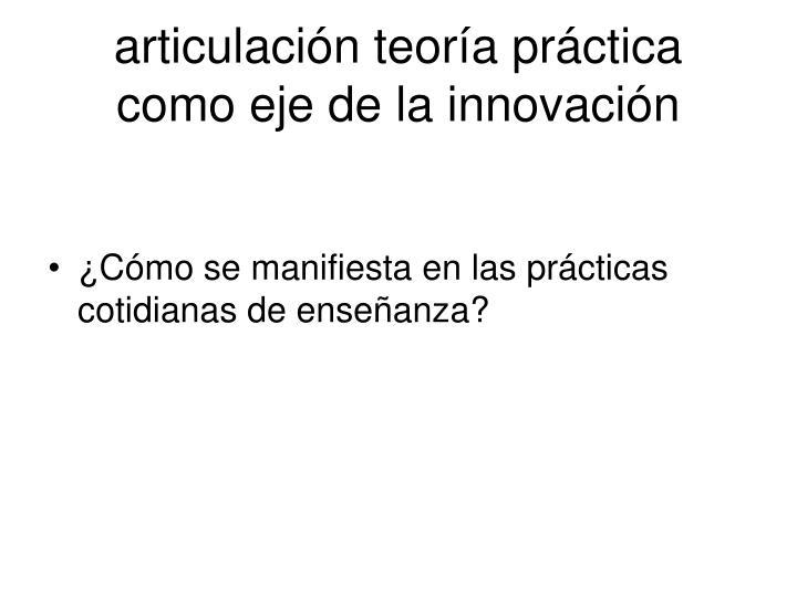 articulación teoría práctica como eje de la innovación