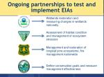 ongoing partnerships to test and implement eias