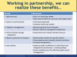 working in partnership we can realize these benefits
