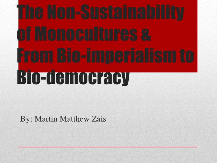 The Non-Sustainability of Monocultures &