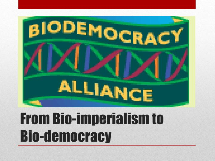 From Bio-imperialism to Bio-democracy