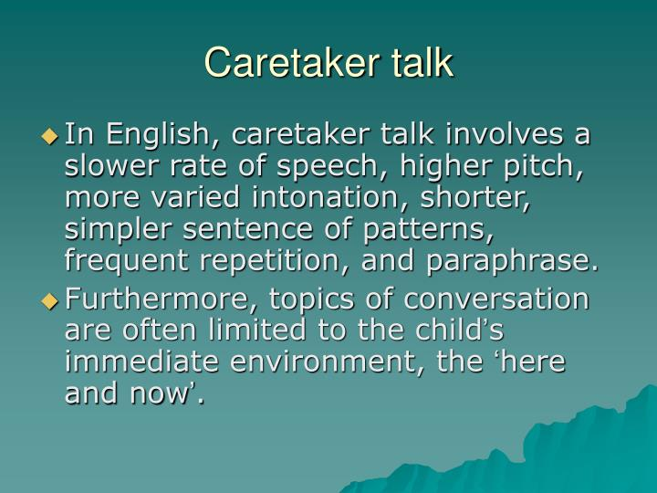 Caretaker talk