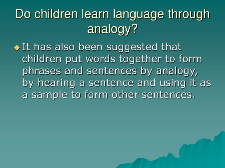 Do children learn language through analogy?