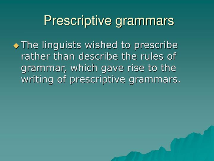 Prescriptive grammars