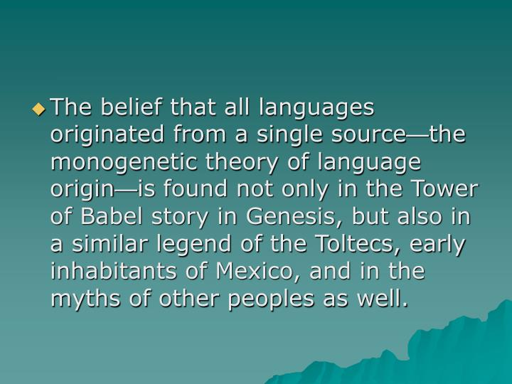 The belief that all languages originated from a single source