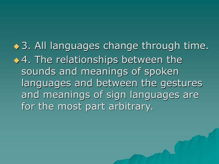 3. All languages change through time.