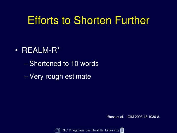 Efforts to Shorten Further