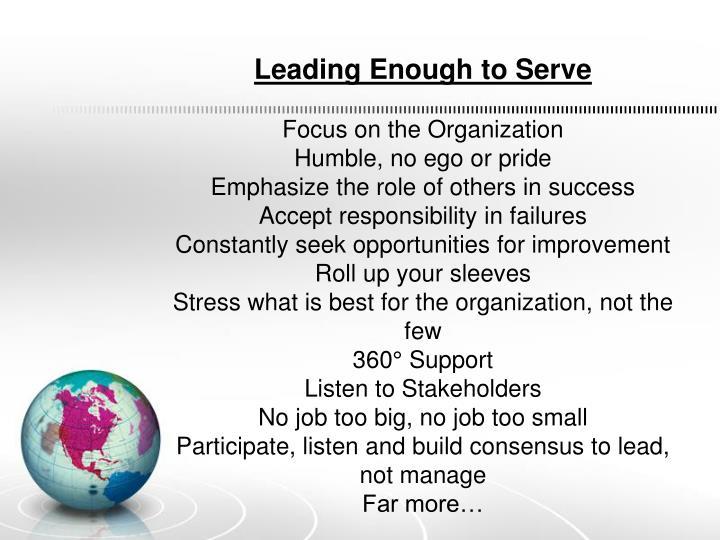 Leading Enough to Serve