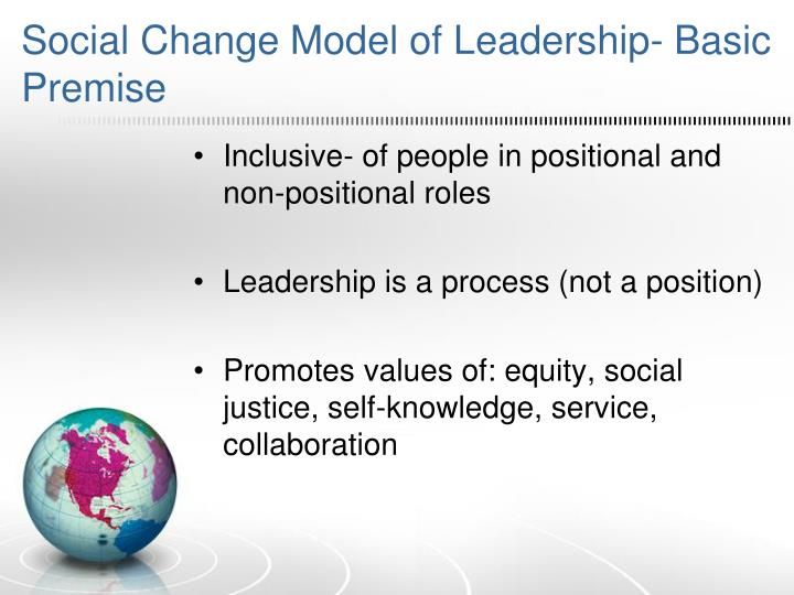 Social Change Model of Leadership- Basic Premise