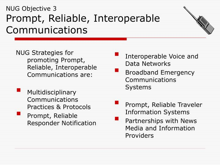 NUG Strategies for promoting Prompt, Reliable, Interoperable Communications are: