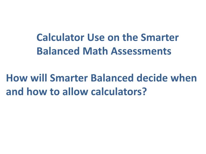 Calculator Use on the Smarter
