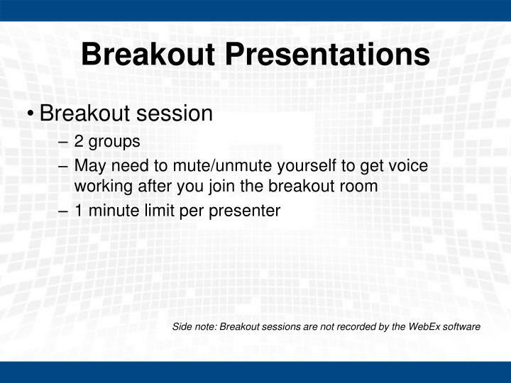 Breakout Presentations