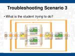 troubleshooting scenario 3