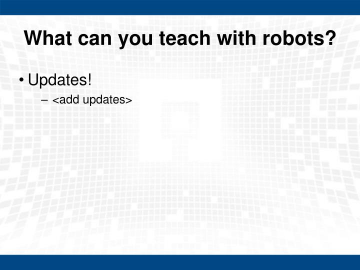 What can you teach with robots?