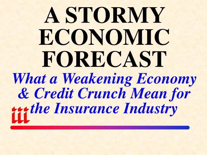 A STORMY ECONOMIC FORECAST