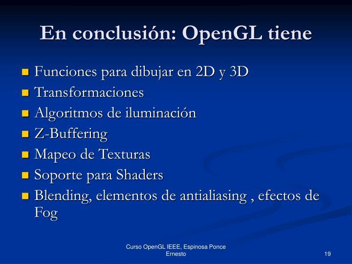En conclusión: OpenGL tiene