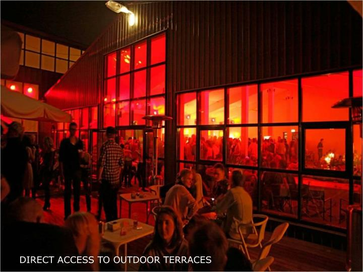 DIRECT ACCESS TO OUTDOOR TERRACES
