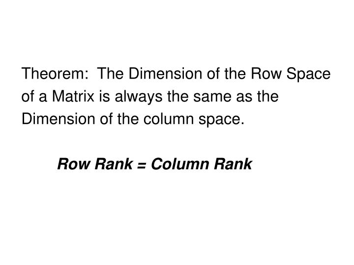 Theorem:  The Dimension of the Row Space