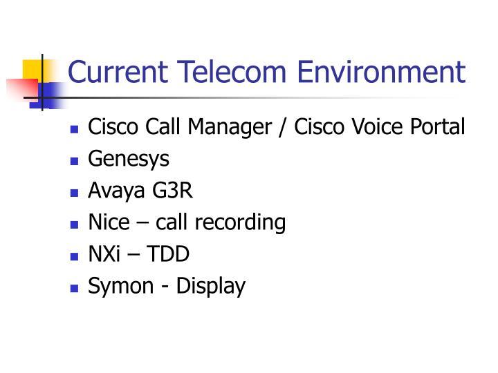 Current Telecom Environment