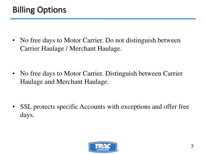 No free days to Motor Carrier. Do not distinguish between Carrier Haulage / Merchant Haulage.