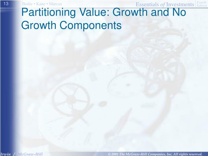 Partitioning Value: Growth and No Growth Components