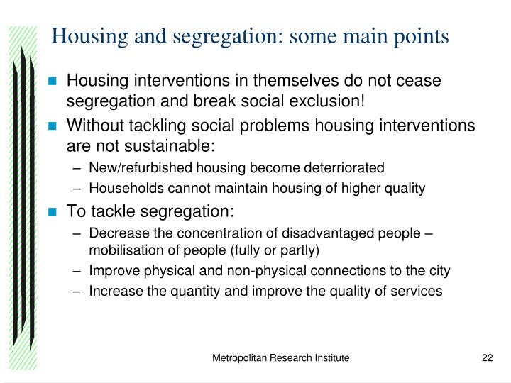 Housing and segregation: some main points