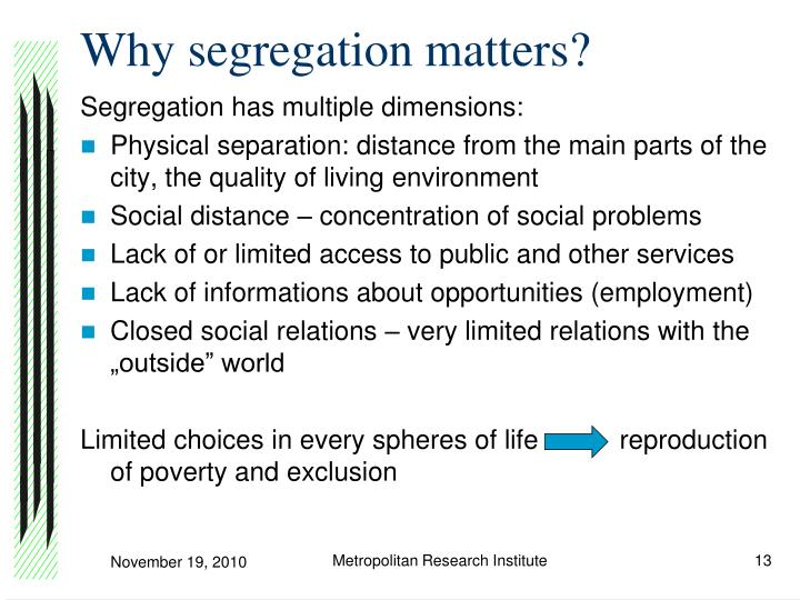 Why segregation matters?