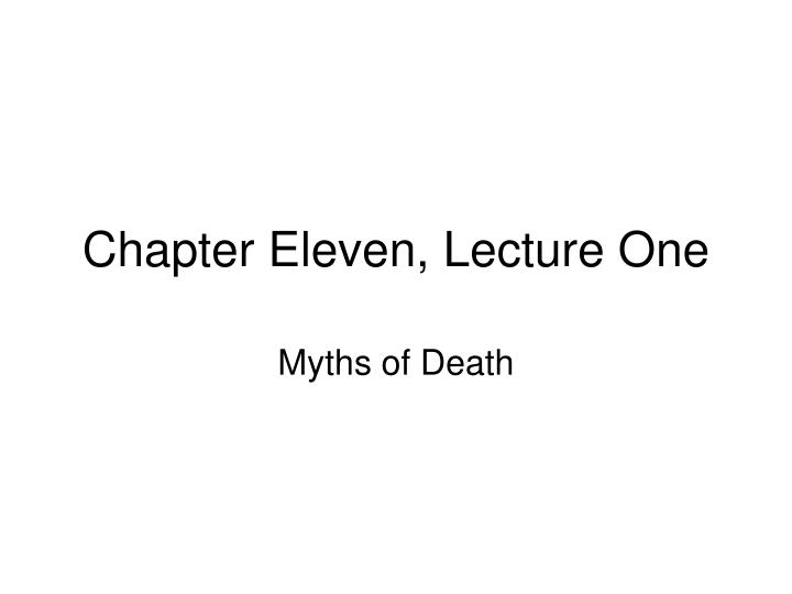 Chapter Eleven, Lecture One