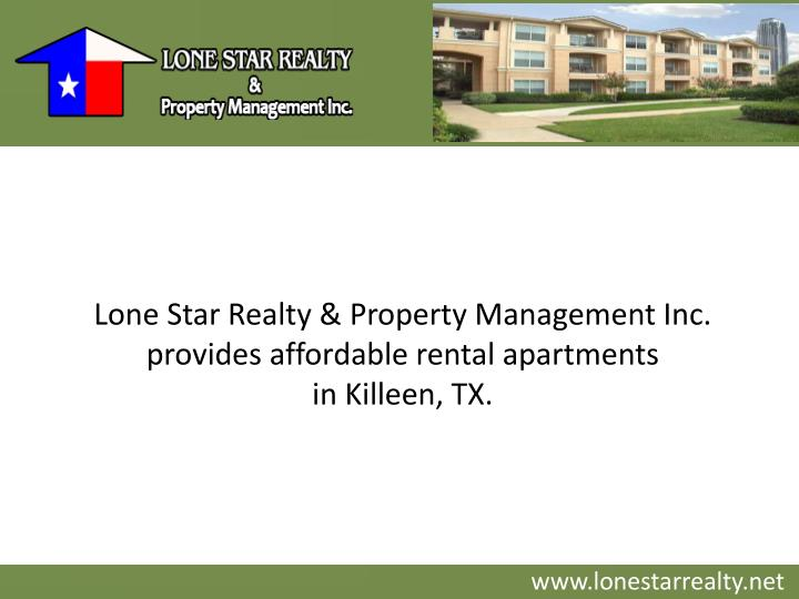Lone Star Realty & Property Management Inc. provides affordable rental apartments