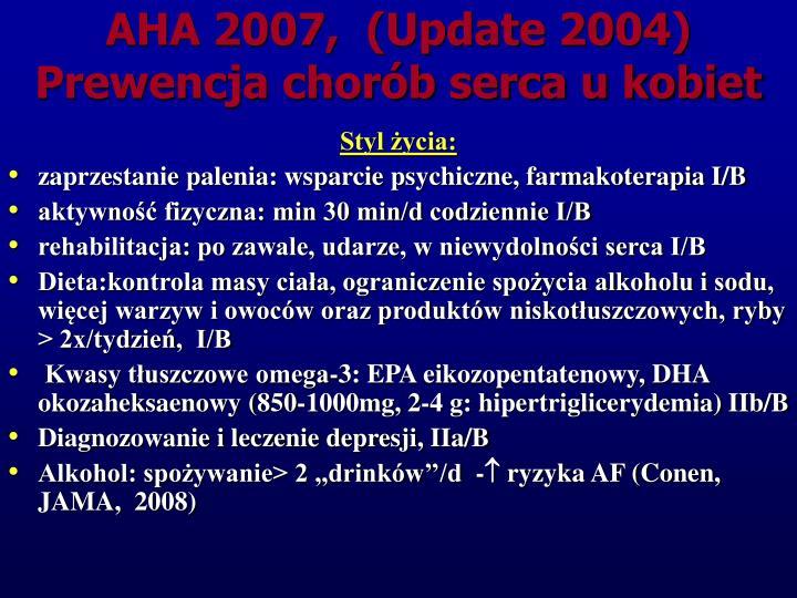 AHA 2007,  (Update 2004) Prewencja chorób serca u kobiet