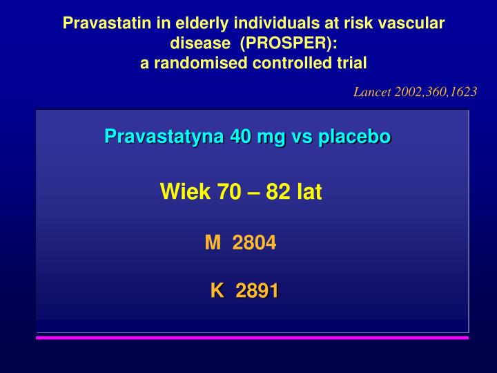 Pravastatin in elderly individuals at risk vascular disease  (PROSPER):