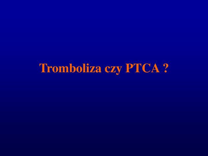 Tromboliza czy PTCA ?