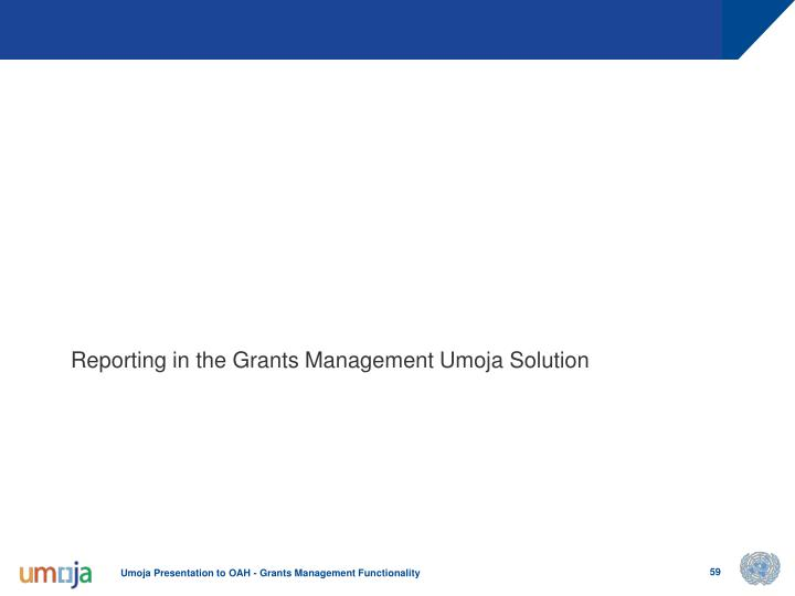 Reporting in the Grants Management Umoja Solution