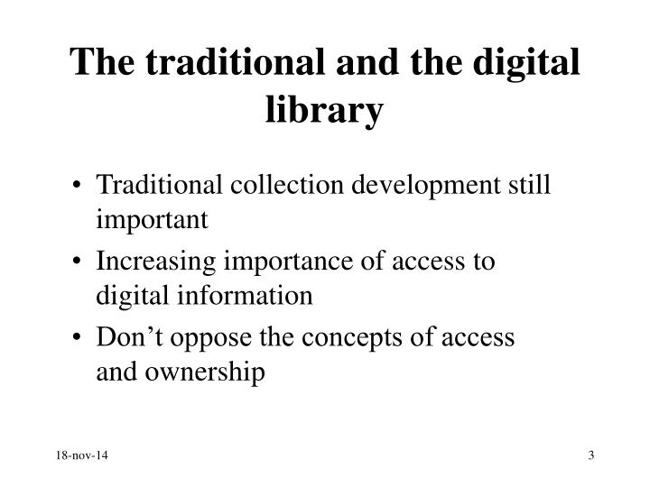 The traditional and the digital library