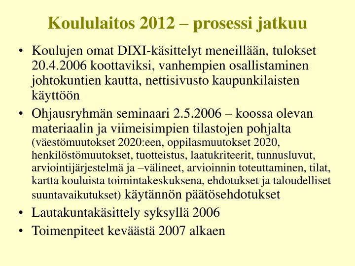 Koululaitos 2012 – prosessi jatkuu