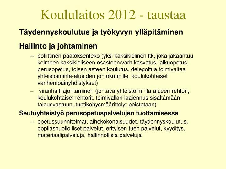 Koululaitos 2012 - taustaa