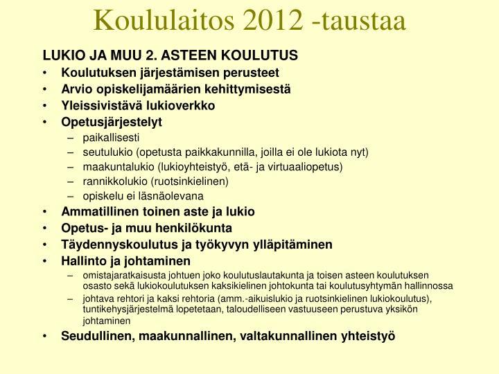 Koululaitos 2012 -taustaa
