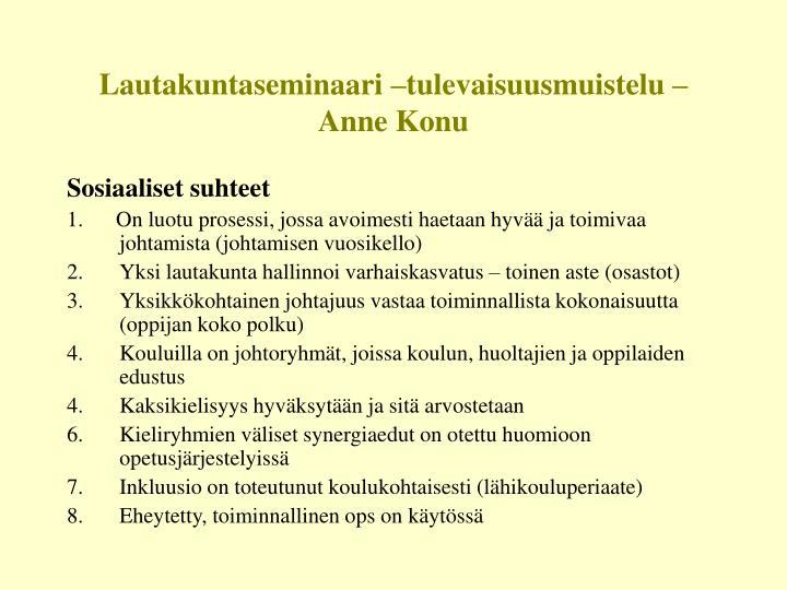 Lautakuntaseminaari –tulevaisuusmuistelu – Anne Konu