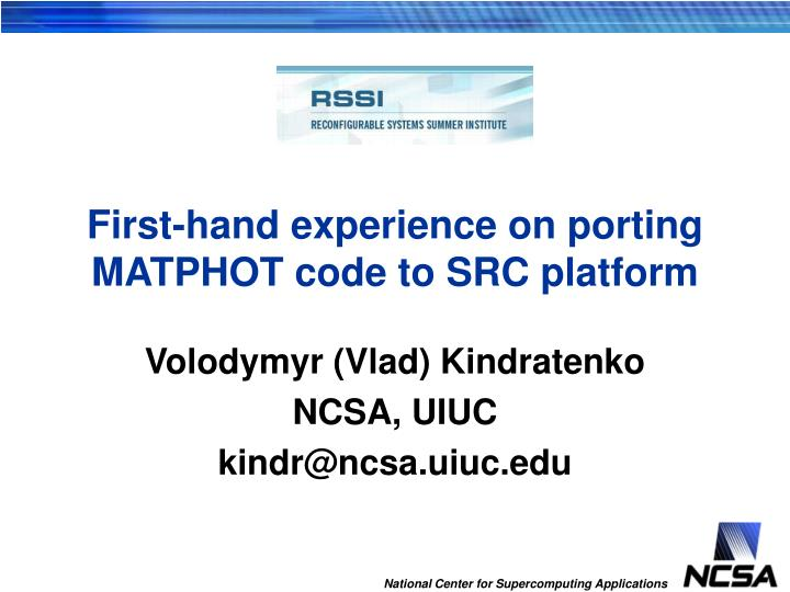 First hand experience on porting matphot code to src platform