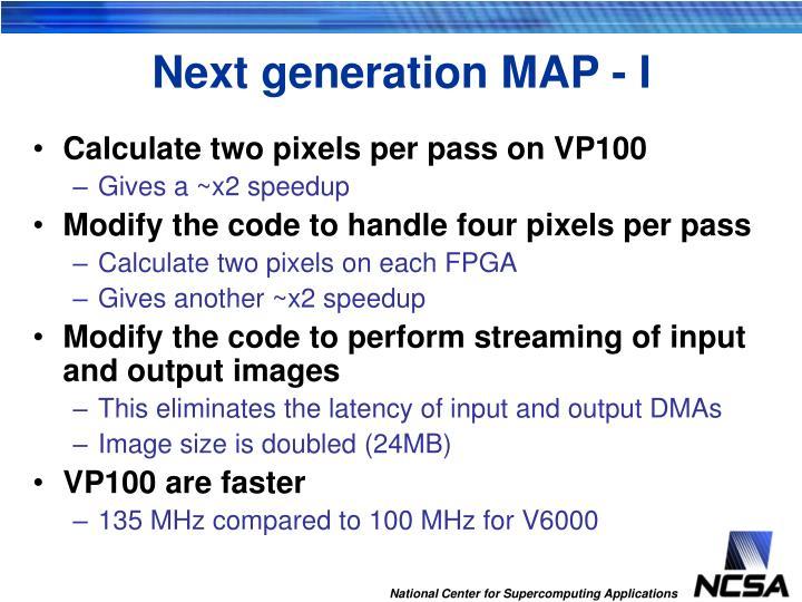 Next generation MAP - I