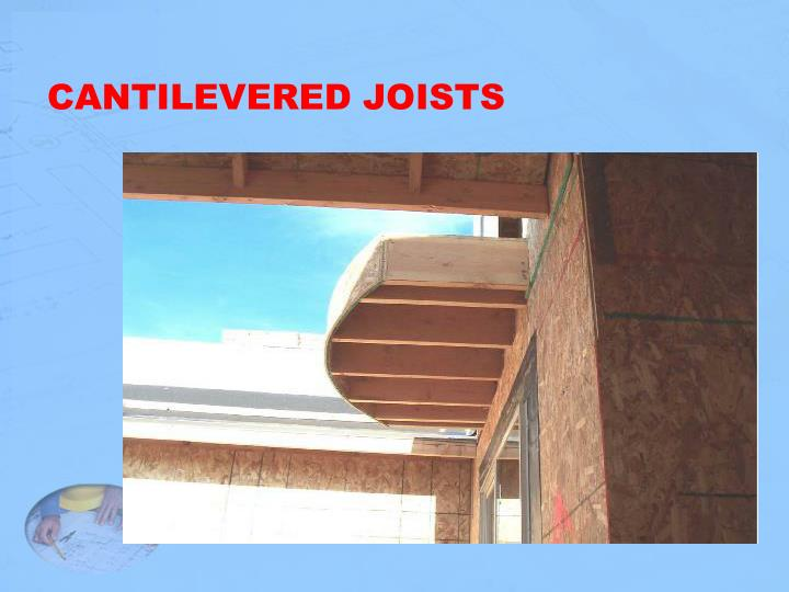 CANTILEVERED JOISTS