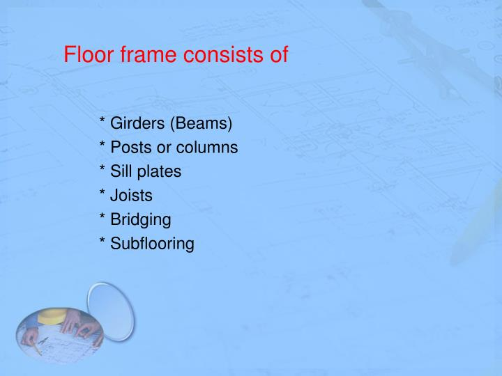 Floor frame consists of
