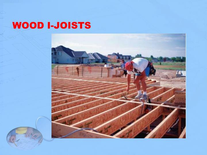 WOOD I-JOISTS